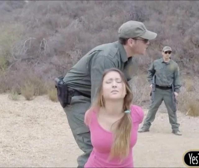 Slutty Amateur Analed By Border Patrol