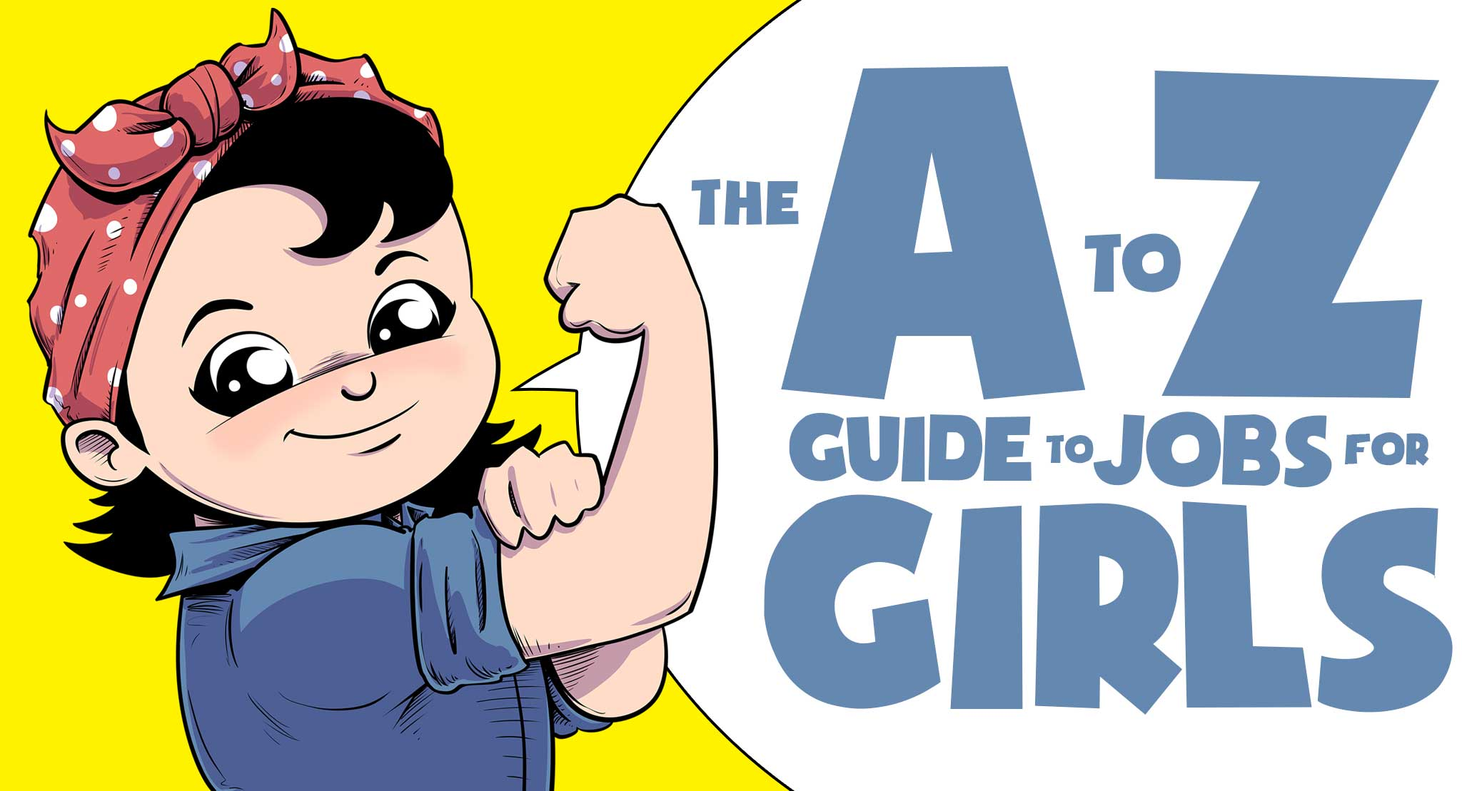 The A to Z Guide to Jobs for Girls
