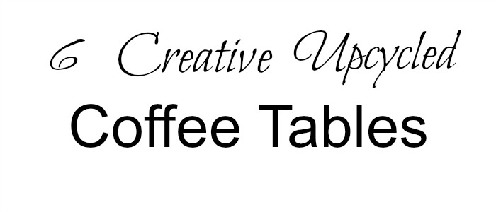 Creative Coffee Tables-Upcycled