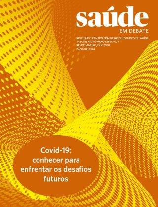 Saúde em Debate v. 44 n. Especial 4 – Covid-19: conhecer para enfrentar os desafios futuros