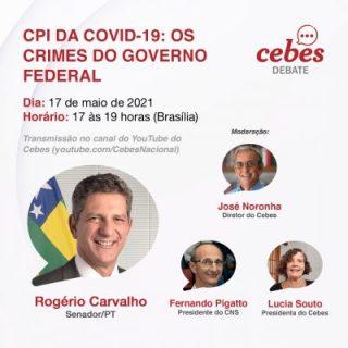 Cebes Debate: 'CPI da Covid-19: Os crimes do Governo Federal' com o senador Rogério Carvalho