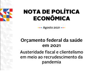 Nota de Política Econômica do GESP: 'Orçamento federal da saúde em 2021: austeridade fiscal e clientelismo em meio ao recrudescimento da pandemia'