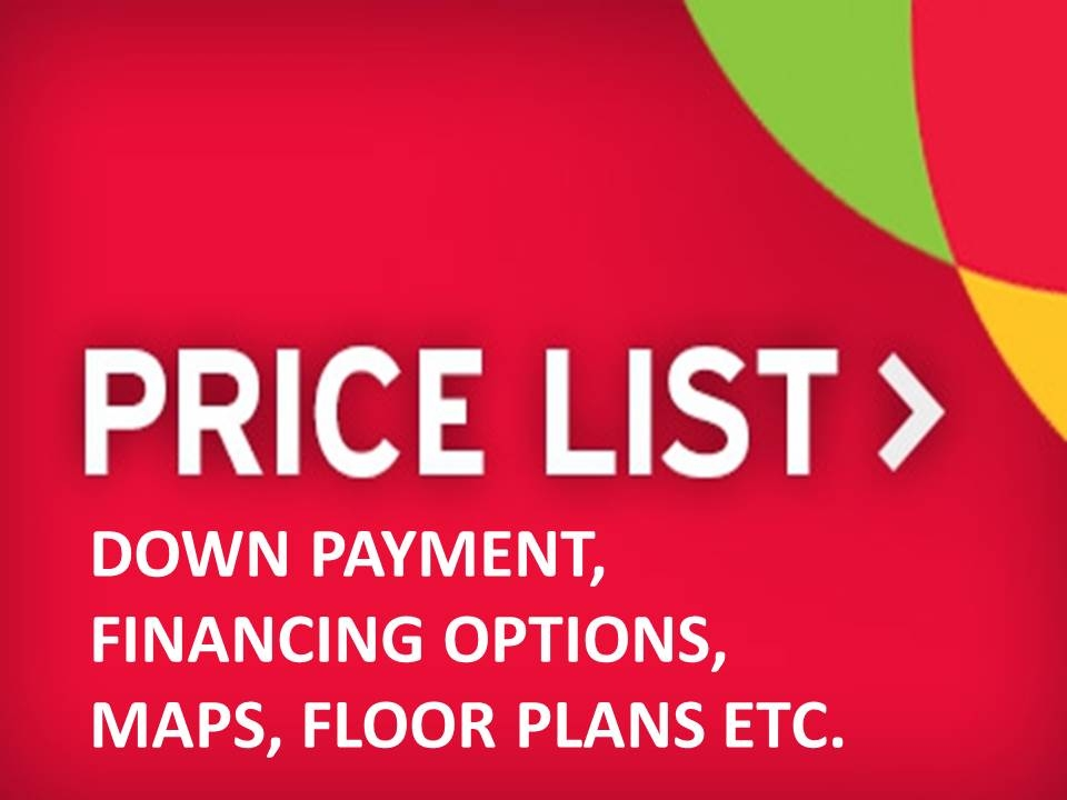 Pricelist Financing Options Maps Floor Plans etc