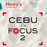 Henry's Cameras presents Cebu in Focus 2 at Ayala Cebu | Cebu Finest