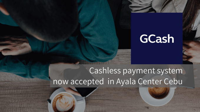 GCash allows shoppers to pay purchases to Ayala Center Cebu