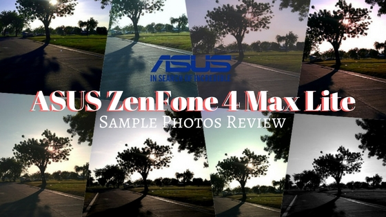 ASUS ZenFone 4 Max Lite: Truly 4 The Game Changers (Sample Photos)   Cebu Finest