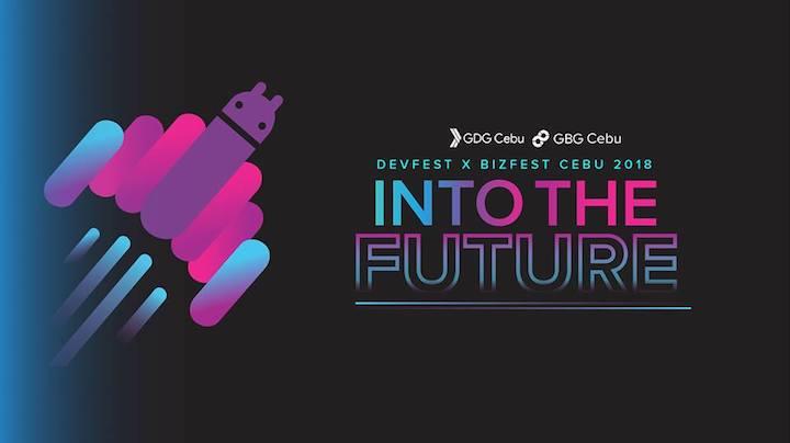 DevFest x BizFest Cebu 2018: Be a part of Cebu's biggest Google Tech Conference | Cebu Finest