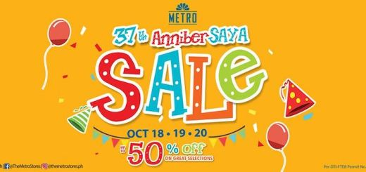 Metro celebrates 37 Years with AnniberSAYA Sale! (Up to 50% Discount and Special items at stake) | Cebu Finest