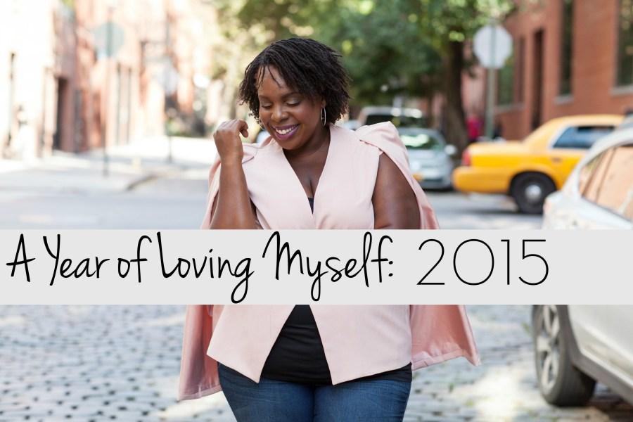A Year of Loving Myself 2015