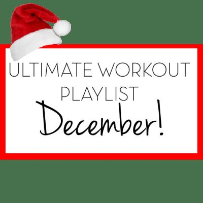 Ultimate Workout Playlist December Plussizeprincess.com
