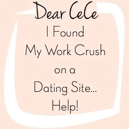 Dear CeCe I found my work crush on a dating app