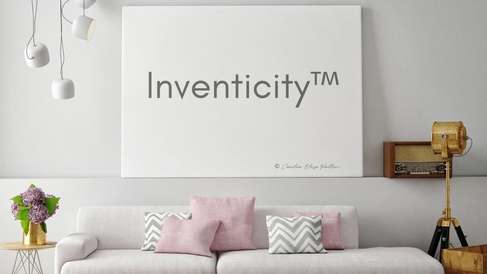 Inventicity™ © Cecilia Elise Wallin