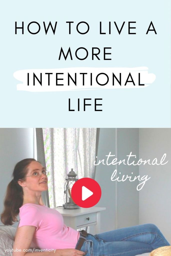 INTENTIONAL LIVING | How to Live a More Intentional Life