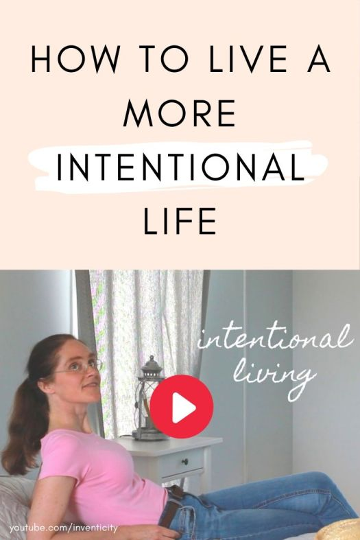 INTENTIONAL LIVING How to live a more intentional life