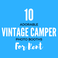 10 Adorable Vintage Camper Photo Booths