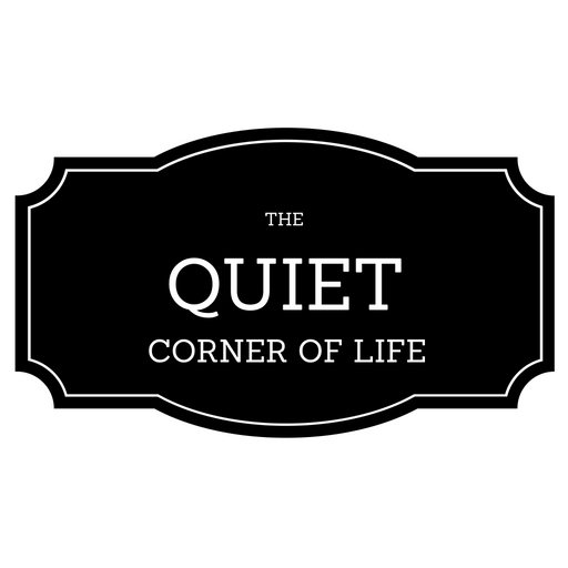 The Quiet Corner of Life