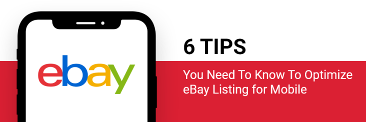 6 Tips To Optimize eBay Listing for Mobile