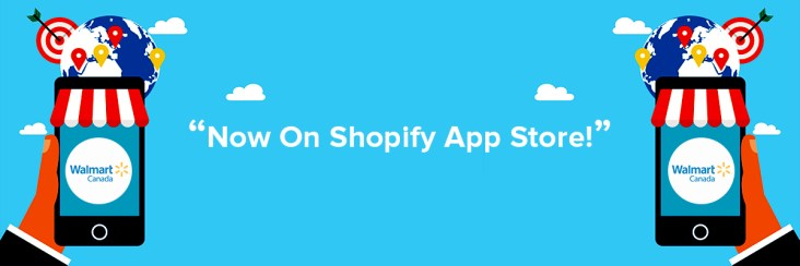 Walmart Canada Integration App is now Live on Official Shopify App Store
