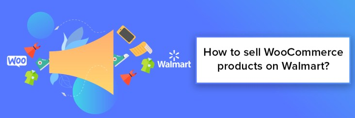 How to sell WooCommerce products on Walmart