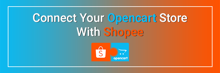 How to sell on Shopee Marketplace with Opencart Integration by CedCommerce