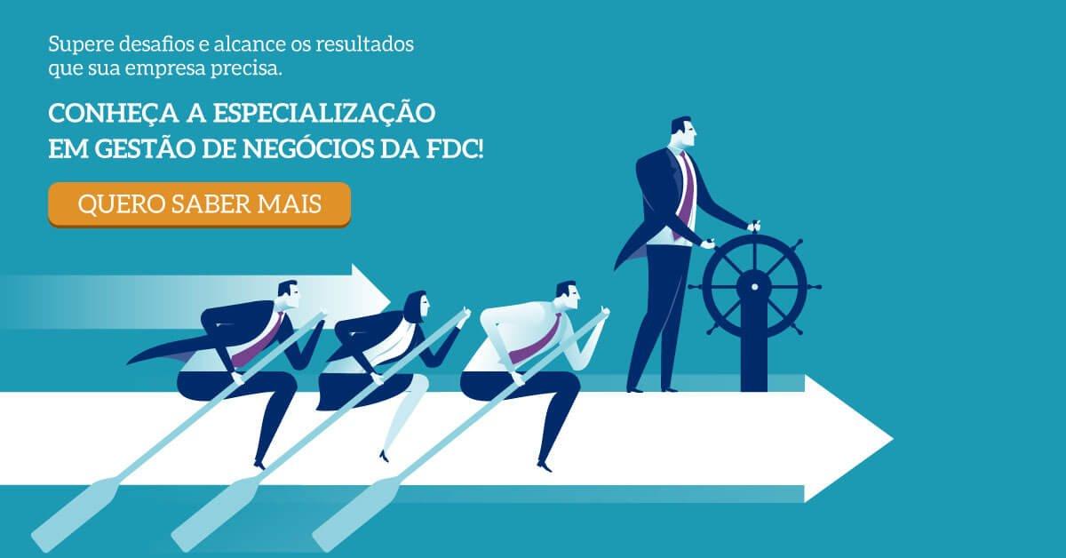 Conheça a Especialização em Gestão de Negócios da FDC