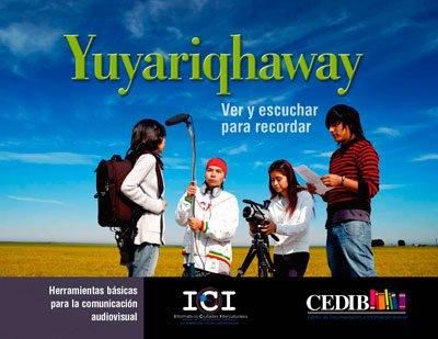 Yuyariqhaway: ver y escuchar para recordar. Herramientas básicas para la comunicación audiovisual