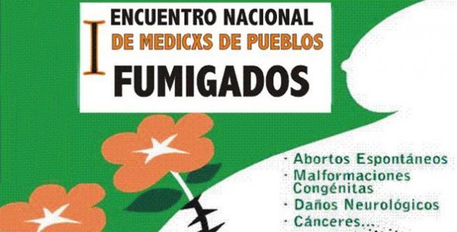 Informe del 1º encuentro nacional de MEDICXS de PUEBLOS FUMIGADOS 27 y 28 de agosto 2010 [1]