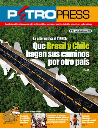 Petropress 26: La alternativa al Tipnis: Que Brasil y Chile hagan sus caminos por otro país (11.11)