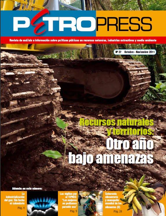Petropress 27: Recursos naturales y territorio. Otro año bajo amenazas (11.11)