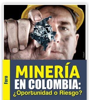"""""""Minería en Colombia Fundamentos para superar el modelo extractivista"""" (2013)"""