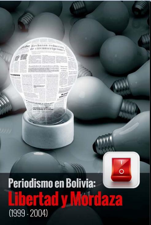 Periodismo en Bolivia: Libertad y mordaza (1999-2004)