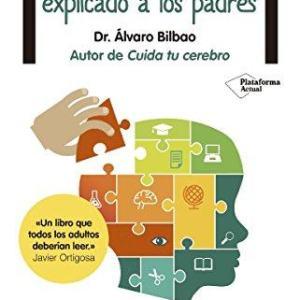 El cerebro del niño explicado a los padres Autor Alvaro Bilbao