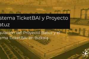 TicketBAI y el proyecto Batuz: Publicada normativa
