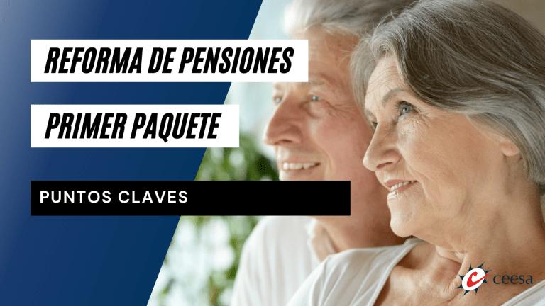 Aprobado el primer paquete de reforma de pensiones