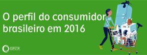 [INFOGRÁFICO] O PERFIL DO CONSUMIDOR BRASILEIRO EM 2016