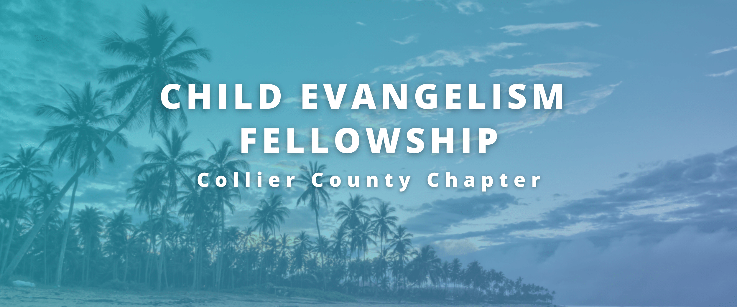 Child Evangelism Fellowship of Collier County Naples, Immokalee, Marco Island, Everglades, Florida
