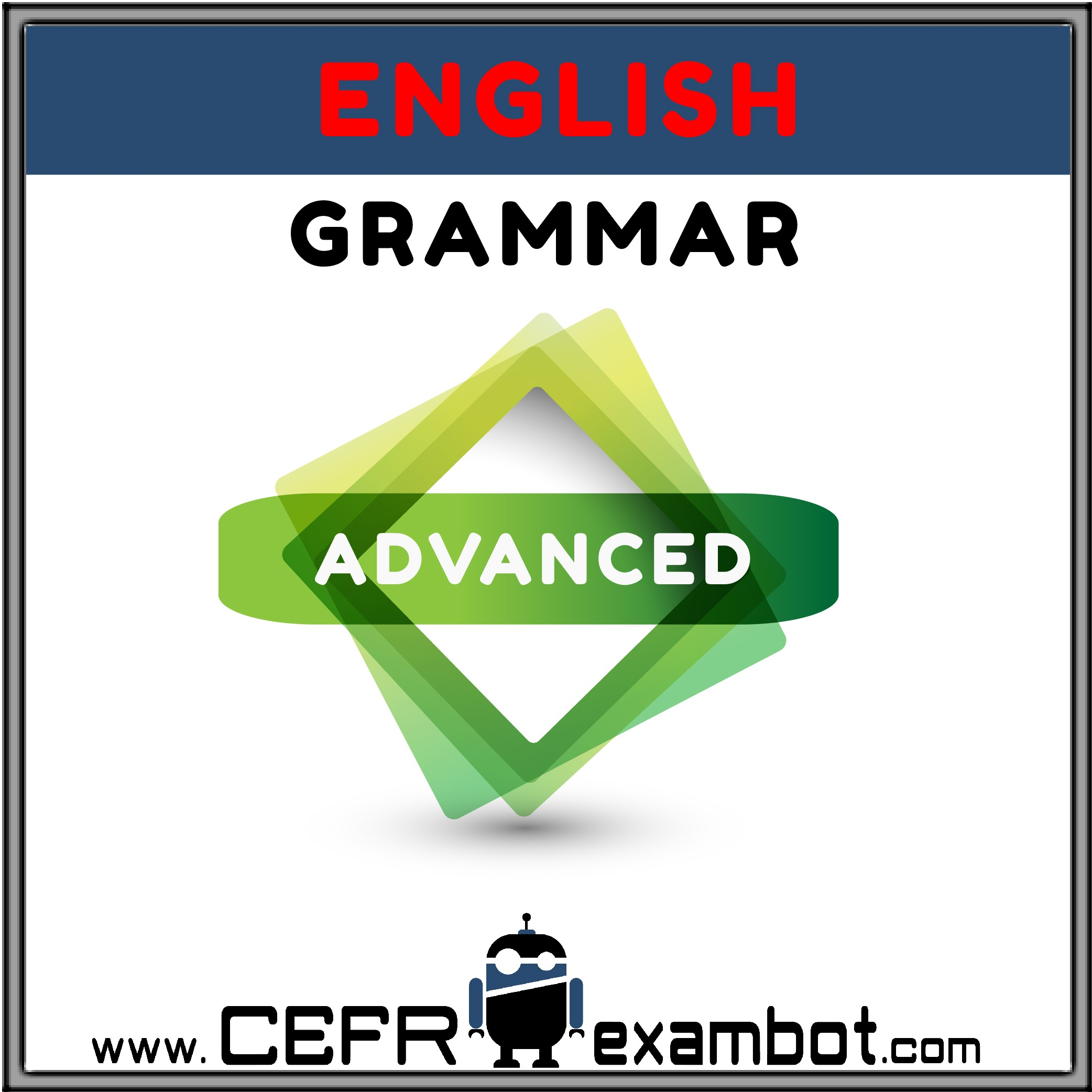 Advanced English Grammar www.CEFRexambot.com2