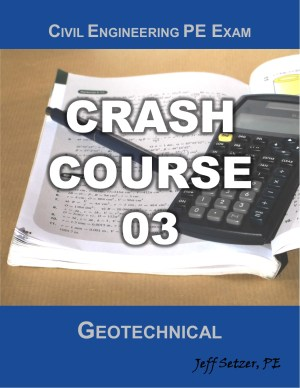 Civil Engineering Geotechnical PE Exam Crash Course 03