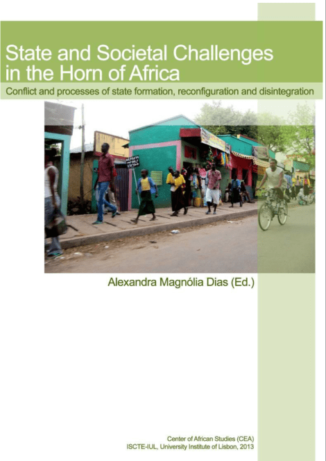 State and Societal Challenges in the Horn of Africa: Conflict and processes of state formation, reconfiguration and disintegration