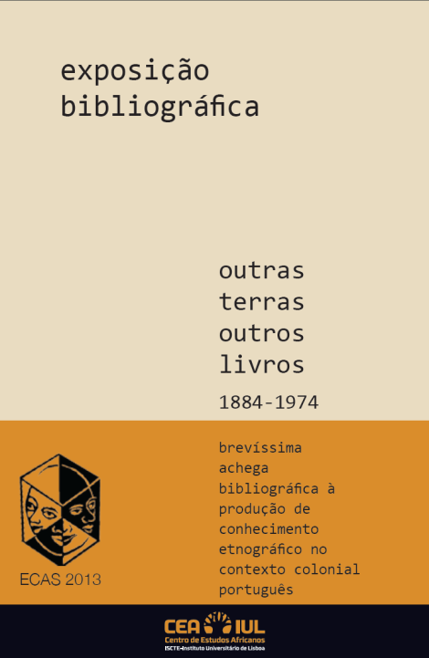 """Catálogo da exposição """"Outras terras outros livros 1884-1974: brevíssima achega bibliográfica à produção de conhecimento etnográfico no contexto colonial português"""""""
