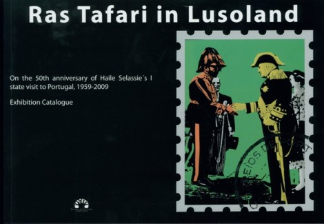 Ras Tafari in Lusoland: On the 50th anniversary of Haile Selassie's I state visit to Portugal, 1959-2009