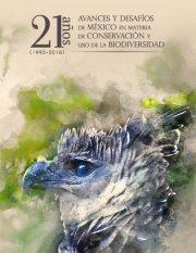 Avances y desafíos de México en 21 años (1995-2016) en materia de conservación y uso de la biodiversidad