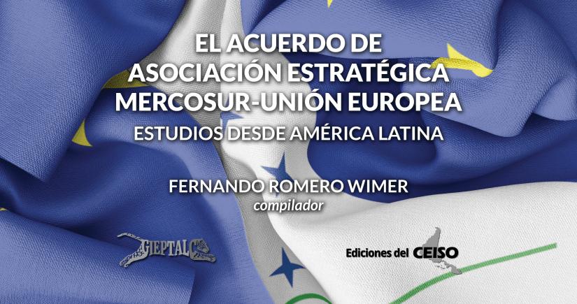 El Acuerdo de Asociación Estratégica MERCOSUR-Unión Europea: Estudios desde América Latina