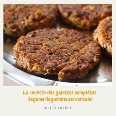 recette des galettes complètes légume/légumineuse/céréale