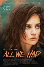 Katie Holmes – 'All We Had' Poster, Promotional Photos and Trailer