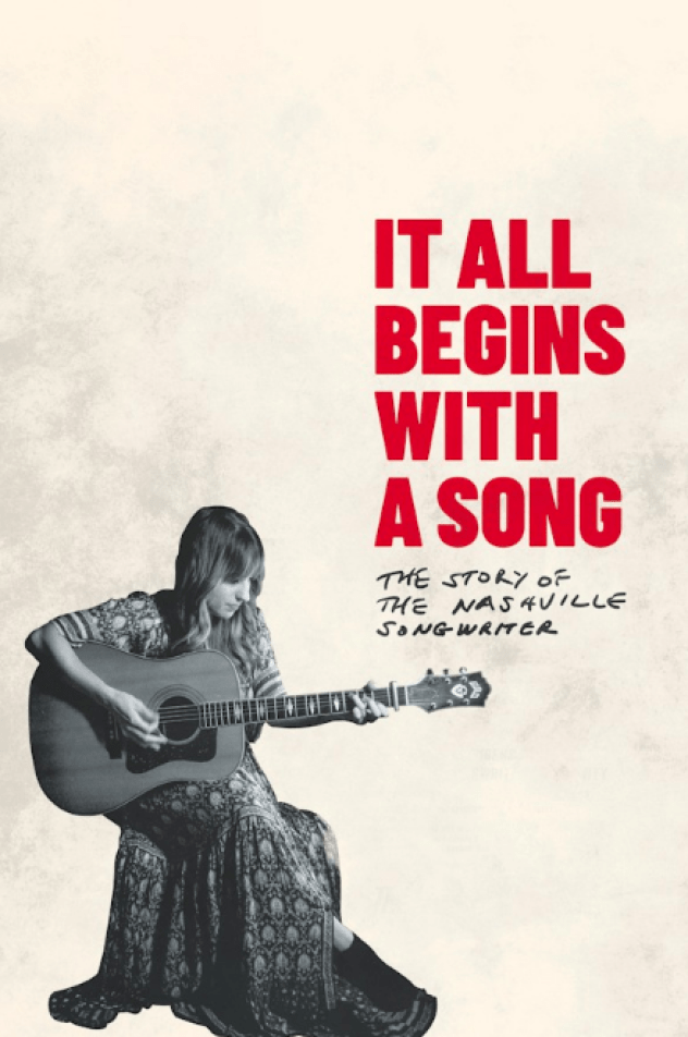 "Film poster of It All Begins With A Song with a cream background, red lettering of the title, the tagline ""The Story of a Nashville Writer"" scrawled in black pen and a woman sitting holding a guitar in a black and white filter."