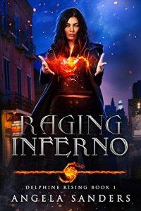 Raging Inferno by Angela Sanders