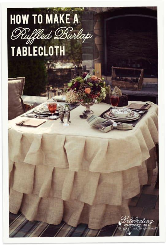 How To Make a Ruffled Burlap Tablecloth Tutorial, How to Sew a Ruffled Burlap Tablecloth Tutorial | Celebrating Everyday Life with Jennifer Carroll | www.CelebratingEverydayLife.com