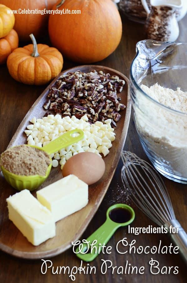Ingredients for White Chocolate Pumpkin Praline Bars recipe, Autumn cookie recipe, Fall Cookie Recipe, Fall Dessert Recipe, Fall Treat