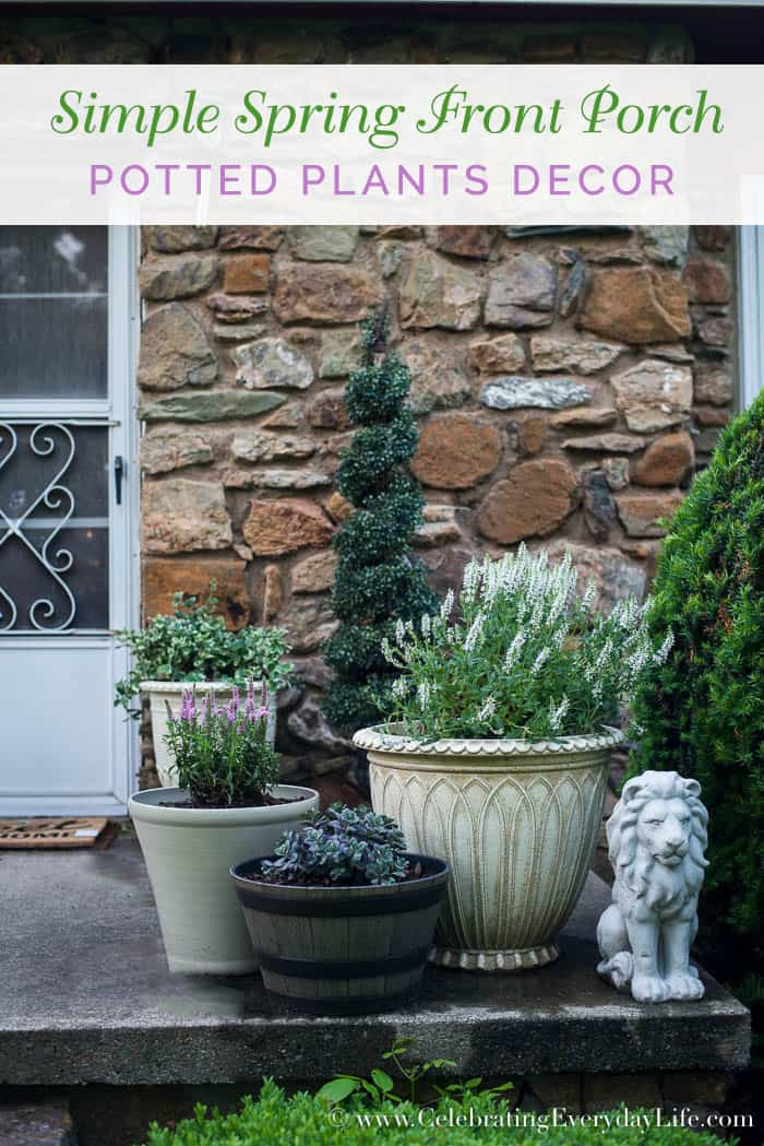 Dress up your Front Porch this Spring with a Few Potted Plants for a Budget Friendly, Low Maintenance, and Welcoming Porch Decor!